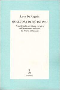 Qualcosa di più intimo. Aspetti della scrittura ebraica del Novecento italiano: da Svevo a Bassani