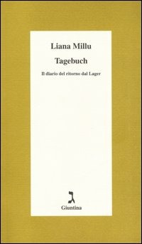 Tagebuch. Il diario del ritorno dal lager - Millu Liana - wuz.it