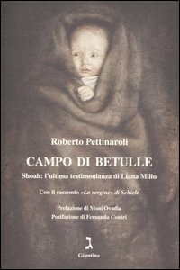 Campo di betulle. Shoah: l'ultima testimonianza di Liana Millu - Pettinaroli Roberto Millu Liana - wuz.it