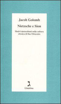 Nietzsche e Sion. Motivi nietzschiani nella cultura ebraica di fine Ottocento