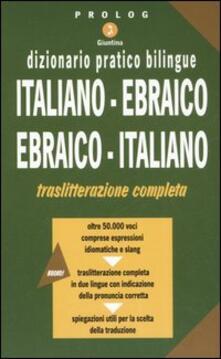 Radiosenisenews.it Dizionario pratico bilingue. Italiano-ebraico, ebraico-italiano Image