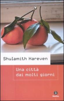 Una città dai molti giorni - Shulamith Hareven - copertina