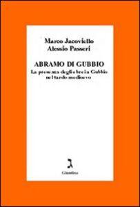 Abramo di Gubbio. La presenza degli ebrei a Gubbio nel tardo Medioevo