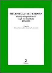 Biblioteca italo-ebraica. Bibliografia per la storia degli ebrei in Italia. 1996-2005