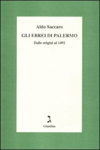Gli ebrei di Palermo. Dalle origini al 1492