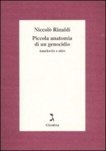 Piccola anatomia di un genocidio. Auschwitz e oltre