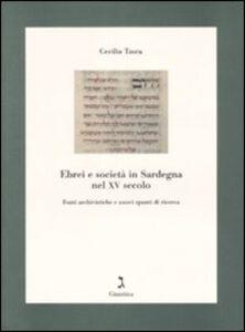 Ebrei e società in Sardegna nel XV secolo. Fonti archivistiche e nuovi spunti di ricerca