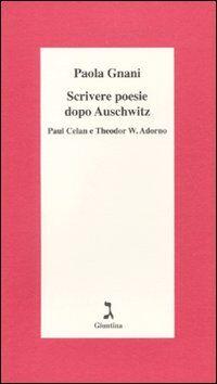 Scrivere poesie dopo Auschwitz. Paul Celan e Theodor W. Adorno