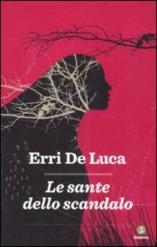 Le sante dello scandalo - Erri De Luca - copertina