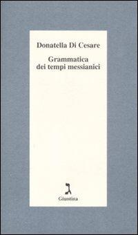 Grammatica dei tempi messianici