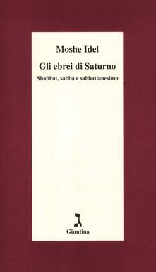 Mercatinidinataletorino.it Gli ebrei di Saturno. Shabbat, sabba e sabbatianesimo Image