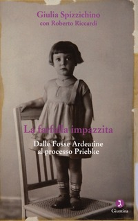 La La farfalla impazzita. Dalle Fosse Ardeatine al processo Priebke - Spizzichino Giulia Riccardi Roberto - wuz.it