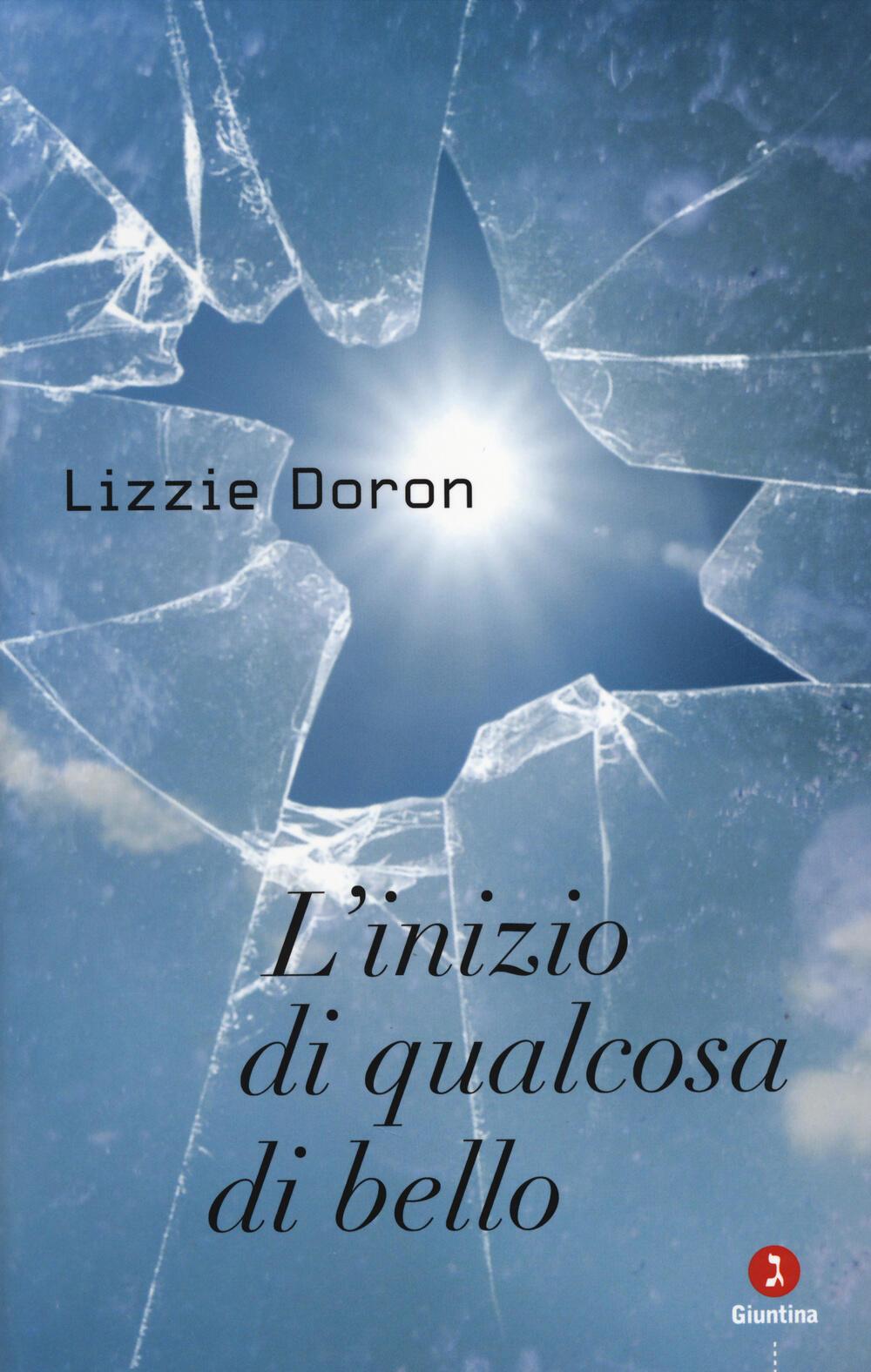 L' inizio di qualcosa di bello - Lizzie Doron - Libro ...  L' inizio d...