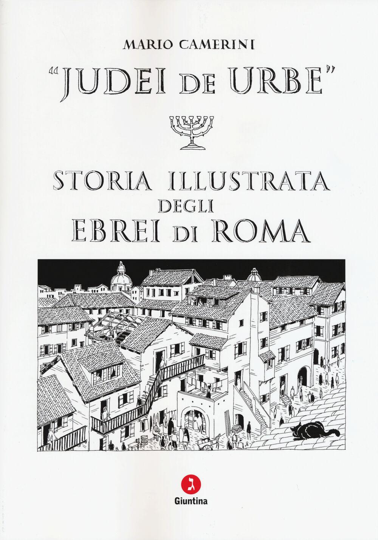Judei de urbe. Storia illustrata degli ebrei di Roma