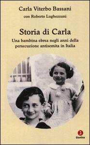 Storia di Carla. Una bambina ebrea negli anni della persecuzione antisemita in Italia