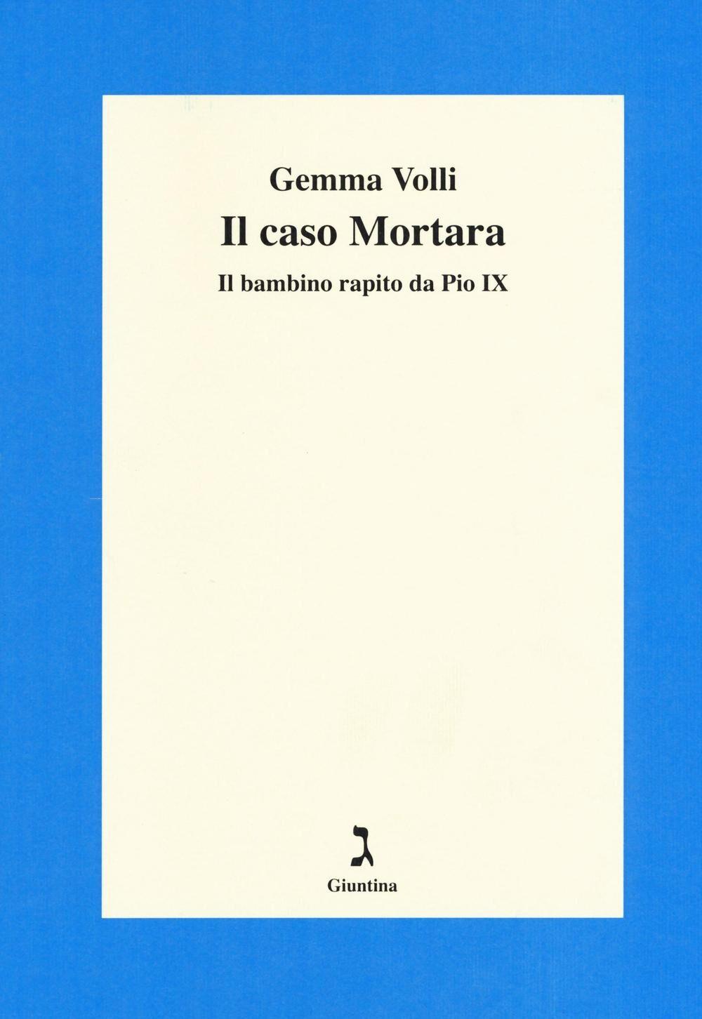 Il caso Mortara. Il bambino rapito da Pio IX