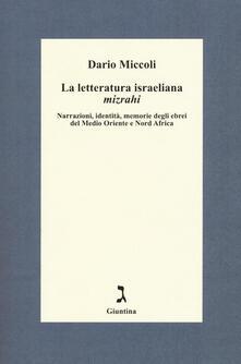 La letteratura israeliana mizrahi. Narrazioni, identità, memorie degli ebrei del Medio Oriente e Nord Africa - Dario Miccoli - copertina
