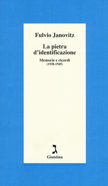 La pietra didentificazione. Memorie e ricordi (1938-1945).pdf