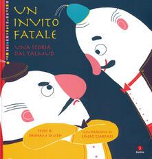 Un invito fatale. Una storia dal Talmud. Ediz. a colori.pdf