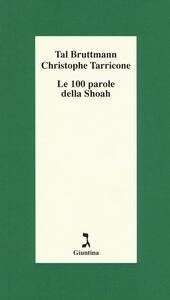 Le 100 parole della Shoah - Tal Bruttmann,Christophe Tarricone - copertina