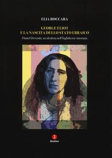Mercatinidinataletorino.it George Eliot e la nascita dello stato ebraico. Daniel Deronda: un idealista nell'Inghilterra vittoriana Image