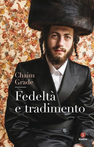 Fedeltà e tradimento - Chaim Grade - Libro - Giuntina - Diaspora   IBS