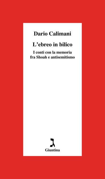 L' ebreo in bilico. I conti con la memoria fra Shoah e antisemitismo - Dario  Calimani - Libro - Giuntina - Schulim Vogelmann | IBS