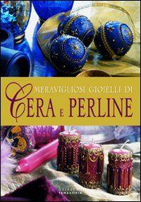 Meravigliosi gioielli di cera e perline