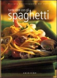 Tante idee con gli spaghetti