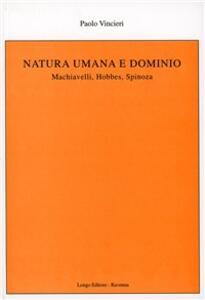 Natura umana e dominio. Machiavelli, Hobbes, Spinoza