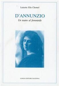 D'Annunzio. Un teatro al femminile