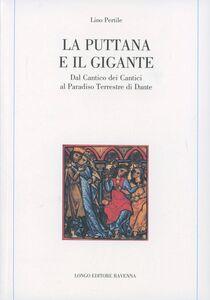 La puttana e il gigante. Dal «Cantico dei cantici» al paradiso terrestre di Dante