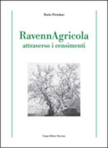 Ravenna agricola attraverso i censimenti