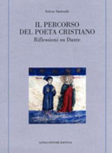 Il percorso del poeta cristiano. Riflessioni su Dante