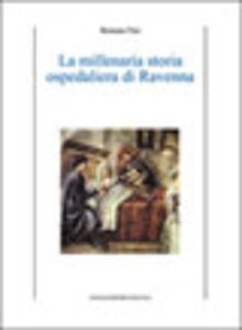 La millenaria storia ospedaliera di Ravenna