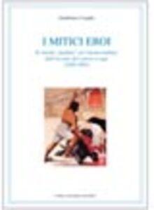 I mitici eroi. Il cinema «peplum» nel cinema italiano dall'avvento del sonoro a oggi (1930-1993)