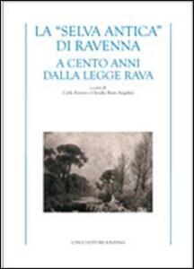 La «selva antica» di Ravenna. A cento anni dalla Legge Rava