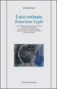 Luce ostinata-Tenacious light
