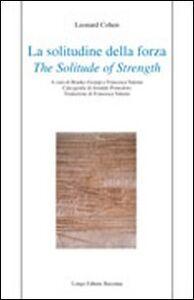 La solitudine della forza-The solitude of strenght