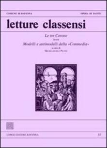 Letture classensi. Le tre corone. Modelli e antimodelli della «commedia». Vol. 37 - copertina