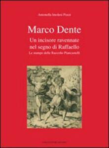 Marco Dente. Un incisore ravennate nel segno di Raffaello. Le stampe delle raccolte Piancastelli