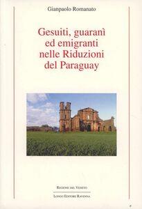 Gesuiti, Guaranì ed emigranti nelle riduzioni del Paraguay
