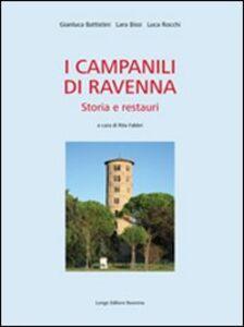 I campanili di Ravenna. Storia e restauri