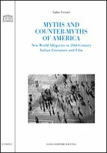 Myths and counter-myths of America. New world allegories in 20th-century Italian literature and film