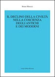 Il declino della civiltà nella coscienza degli antichi e dei moderni