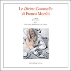 Le divine commedie di Franco Morelli. Catalogo della mostra