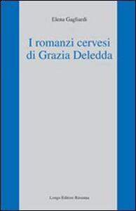 I romanzi cervesi di Grazia Deledda