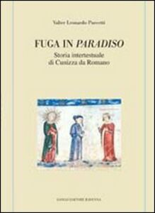 Fuga in Paradiso. Storia intertestuale di Cunizza da Romano