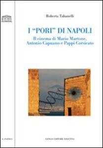 I «pori» di Napoli. Il cinema di Mario Martone, Antonio Capuano e Pappi Corsicato