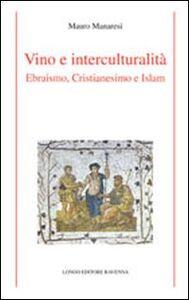 Vino e interculturalità. Ebraismo, cristianesimo e islam